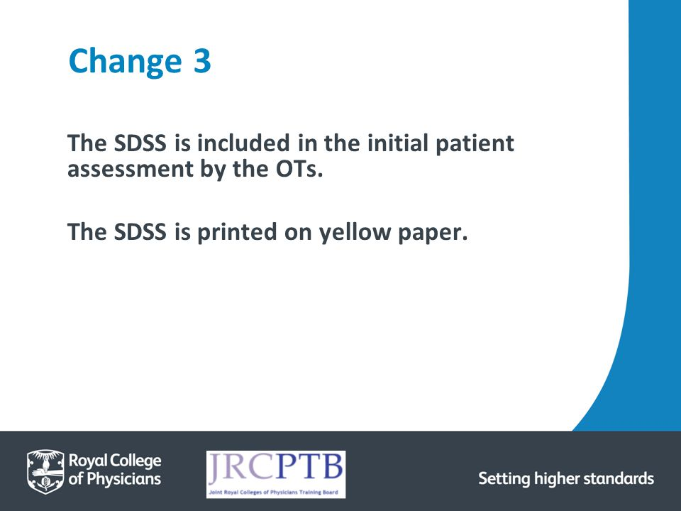 Change 3 The SDSS is included in the initial patient assessment by the OTs.