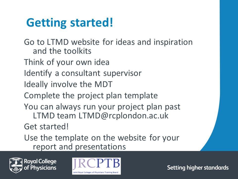 Getting started! Go to LTMD website for ideas and inspiration and the toolkits. Think of your own idea.