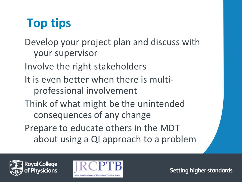 Top tips Develop your project plan and discuss with your supervisor