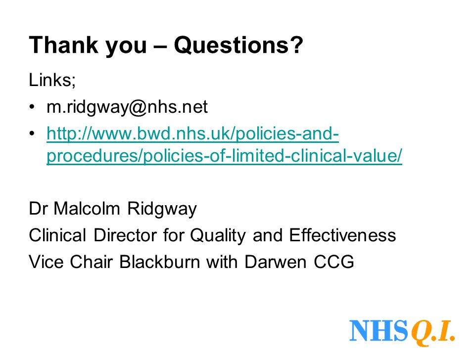 NHS Q.I. Thank you – Questions Links; m.ridgway@nhs.net