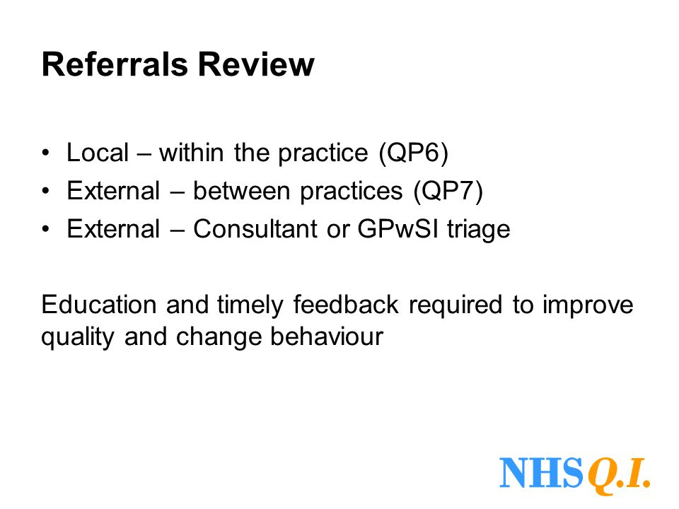NHS Q.I. Referrals Review Local – within the practice (QP6)