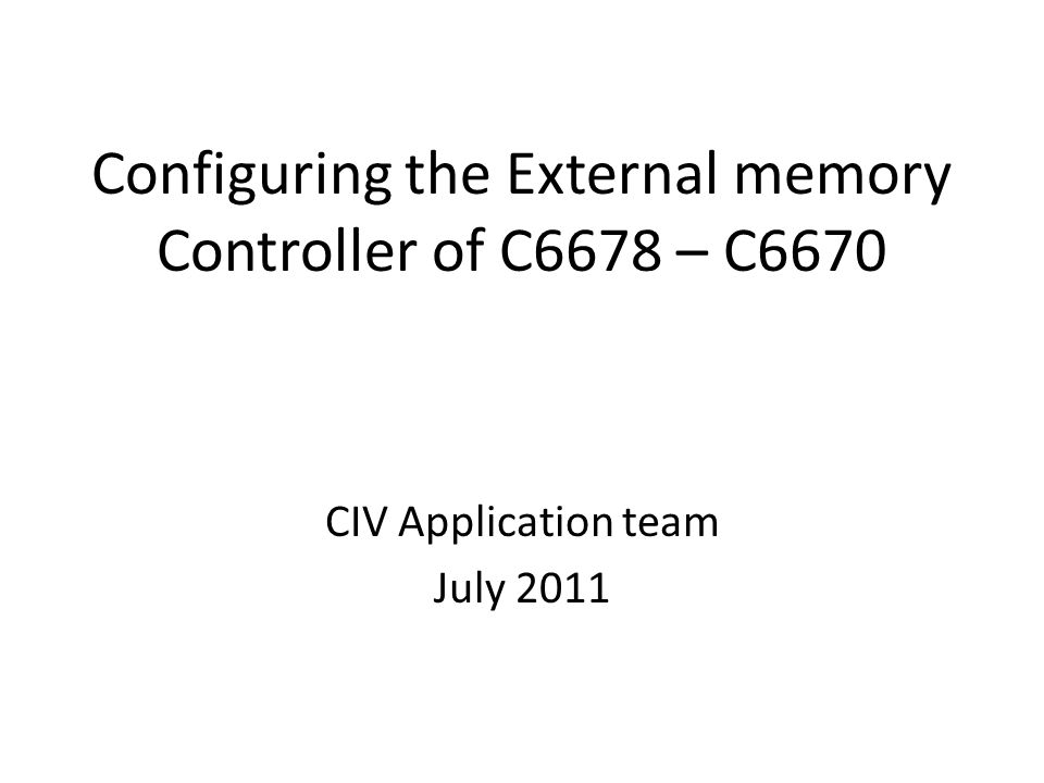 Configuring the External memory Controller of C6678 – C6670