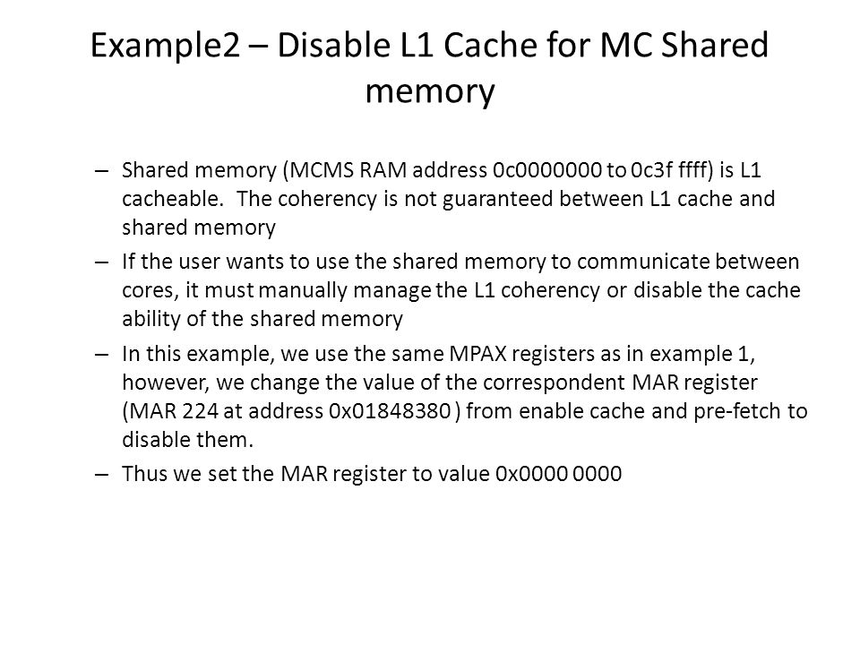 Example2 – Disable L1 Cache for MC Shared memory