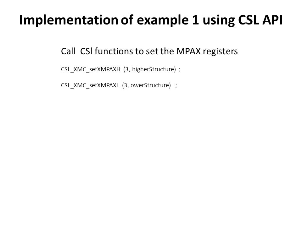 Implementation of example 1 using CSL API