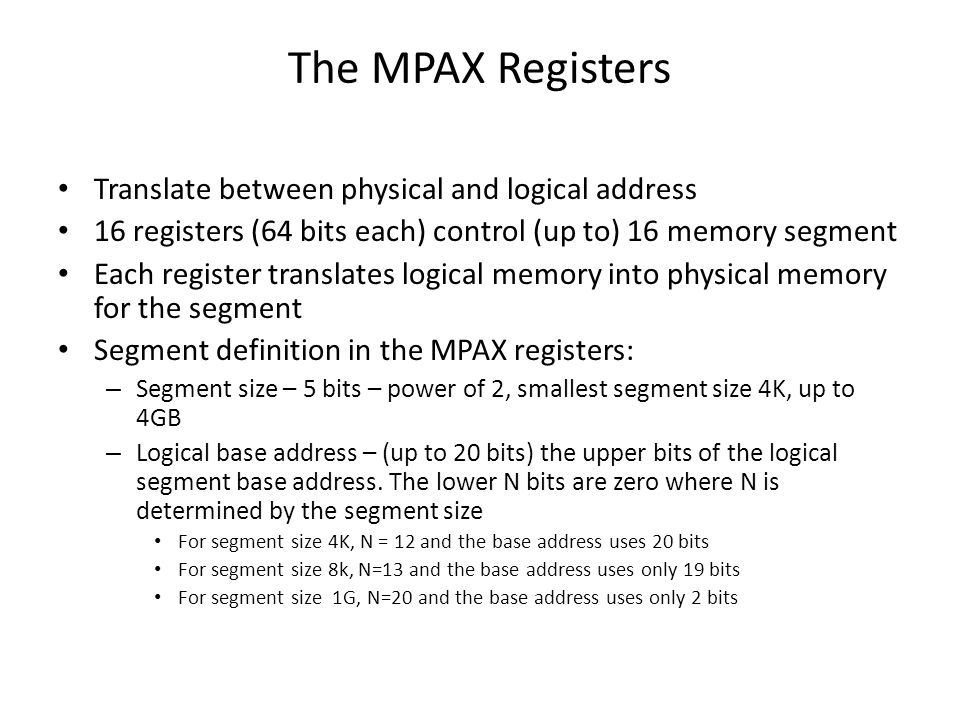 The MPAX Registers Translate between physical and logical address
