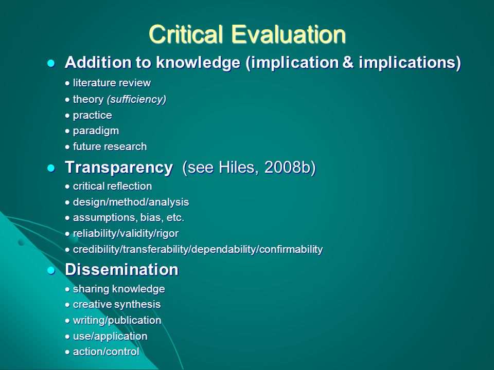 Critical Evaluation Addition to knowledge (implication & implications)