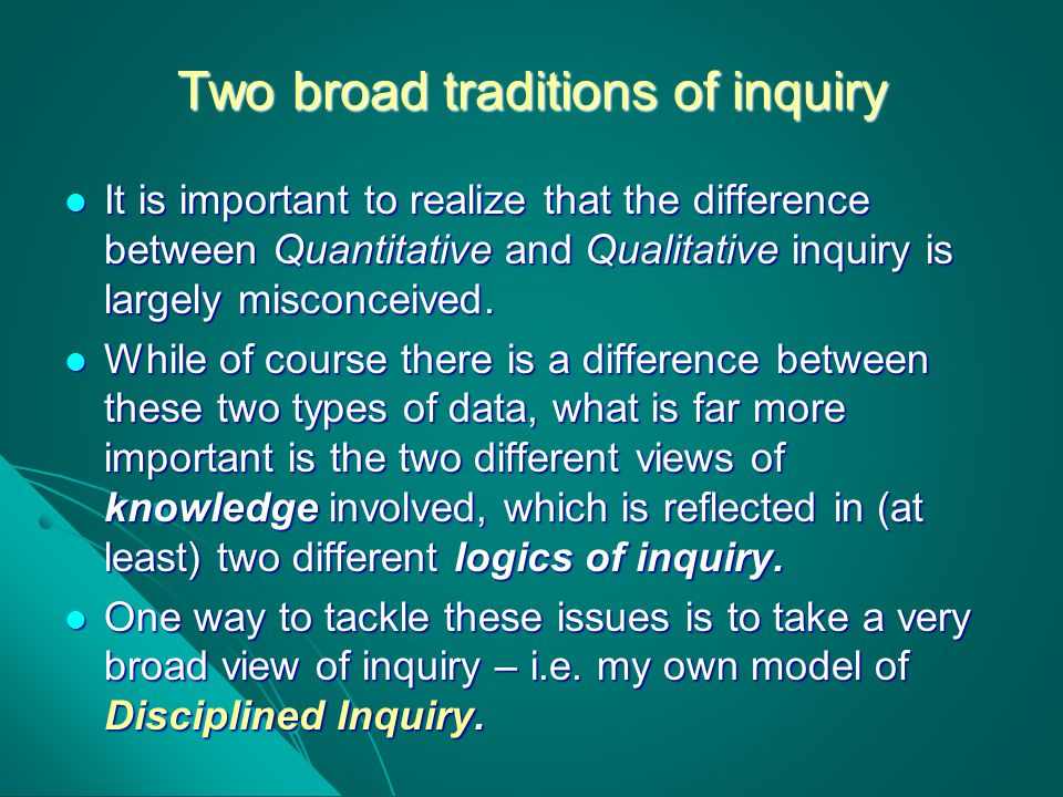 Two broad traditions of inquiry