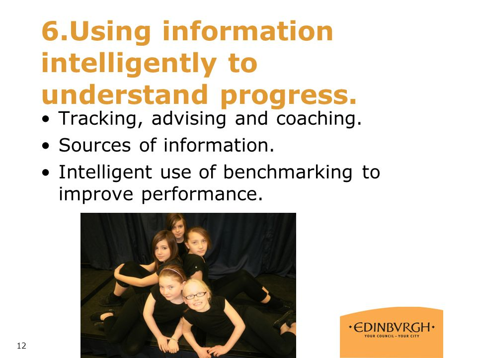 6.Using information intelligently to understand progress.