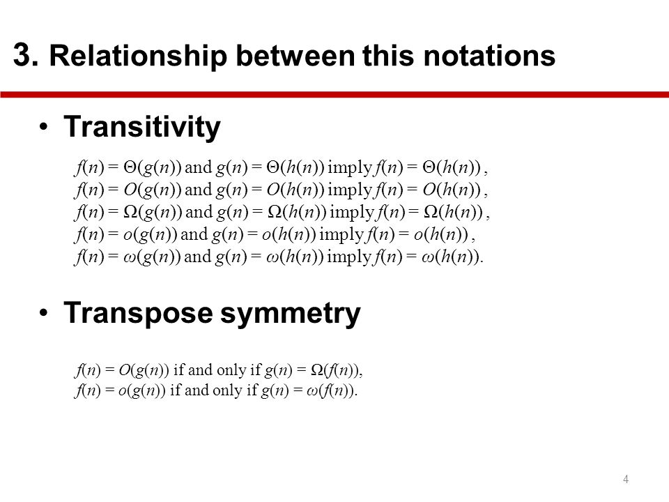Transitivity Transpose symmetry 3. Relationship between this notations
