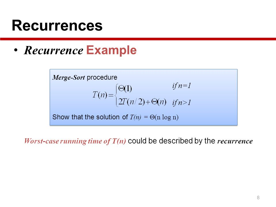 Recurrences Recurrence Example if n=1
