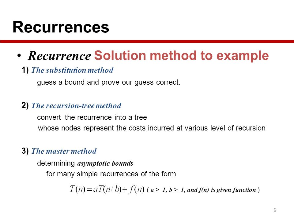 Recurrences Recurrence Solution method to example
