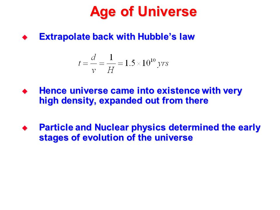 Age of Universe Extrapolate back with Hubble's law