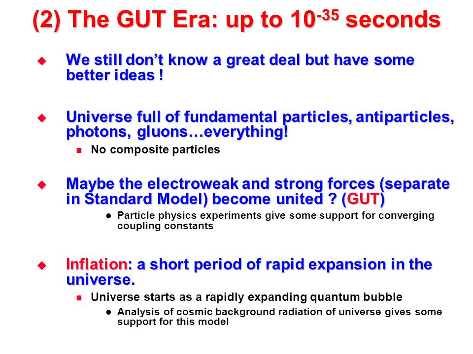(2) The GUT Era: up to 10-35 seconds