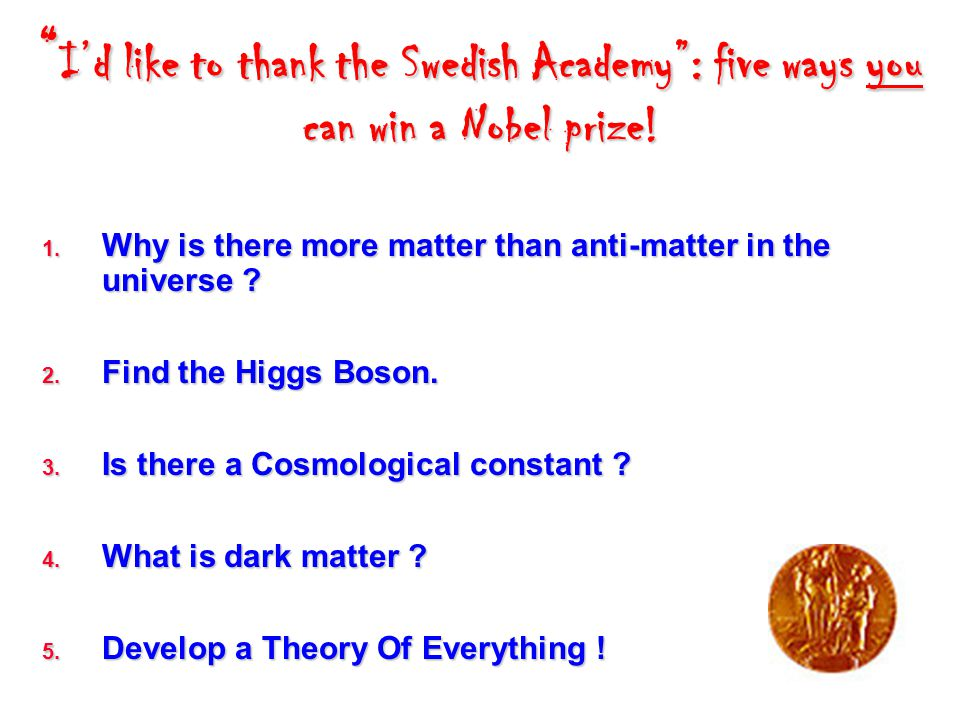 I'd like to thank the Swedish Academy : five ways you can win a Nobel prize!