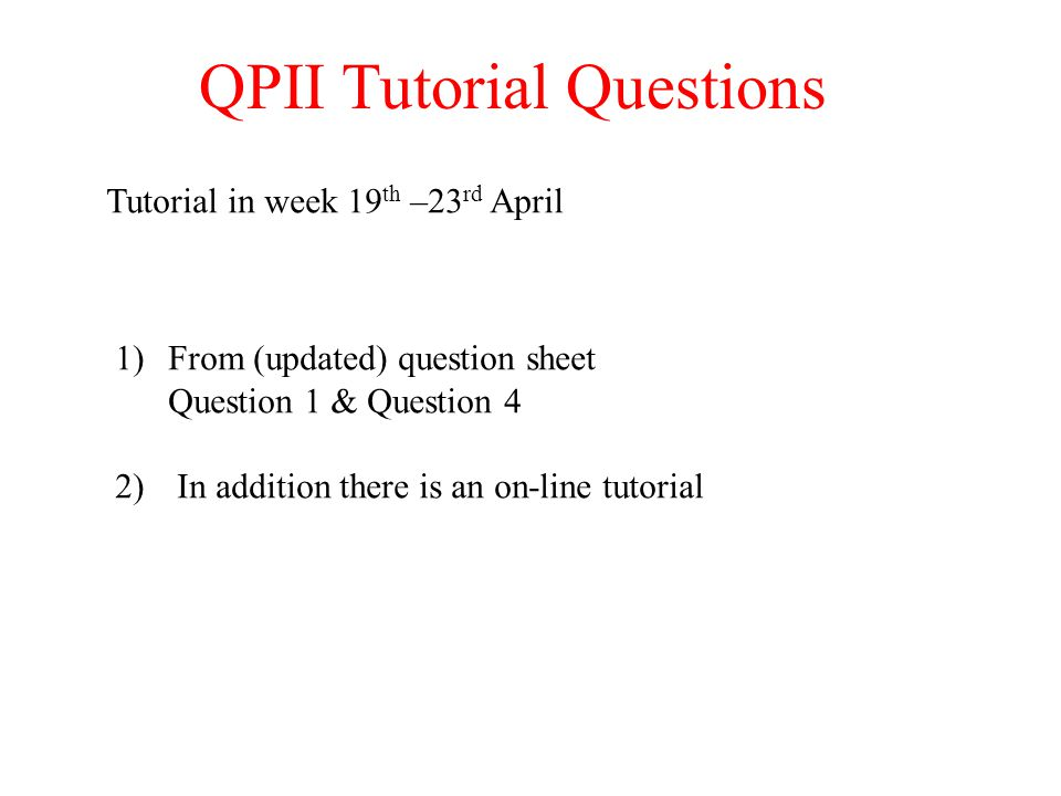 QPII Tutorial Questions