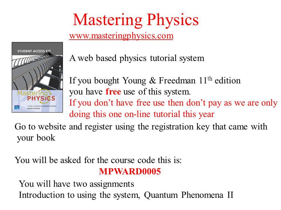 Mastering Physics www.masteringphysics.com