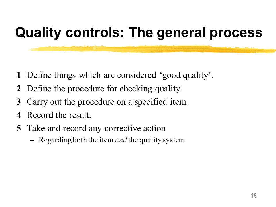 Quality controls: The general process