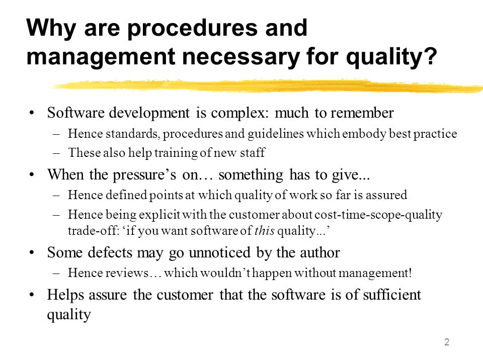 Why are procedures and management necessary for quality