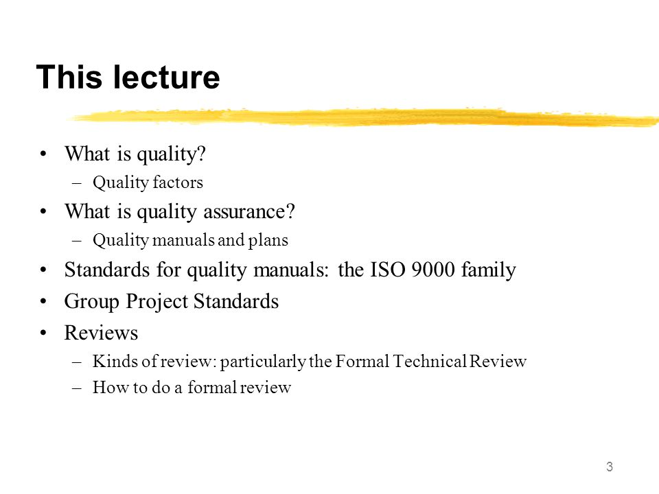 This lecture What is quality What is quality assurance