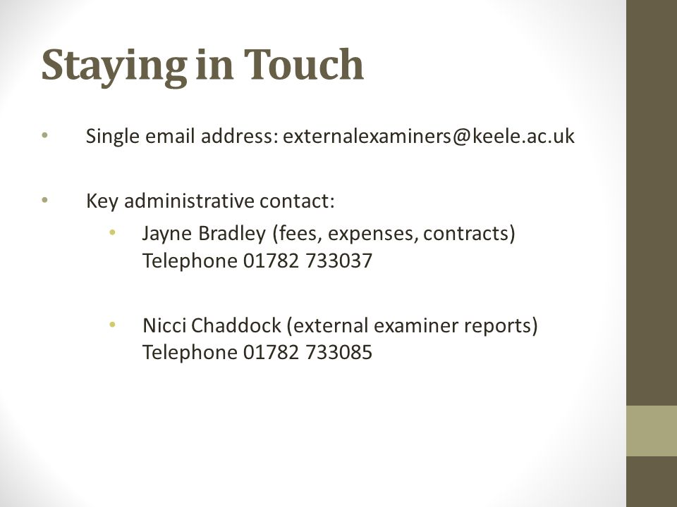 Staying in Touch Single email address: externalexaminers@keele.ac.uk