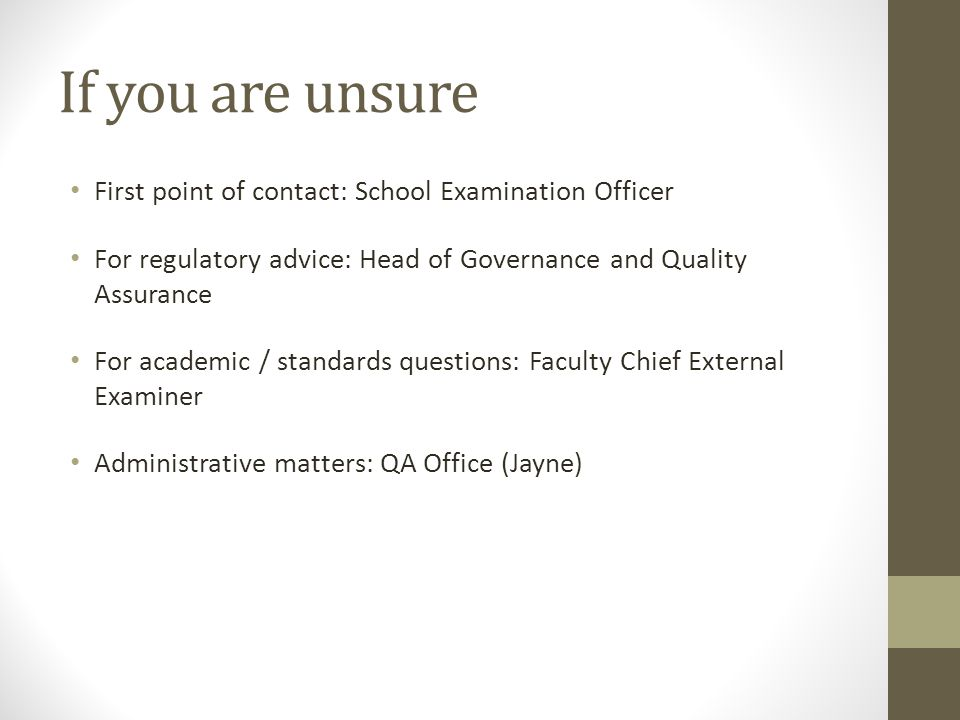 If you are unsure First point of contact: School Examination Officer