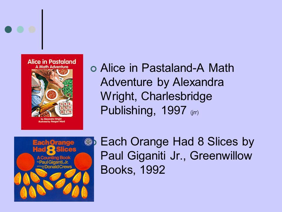 Alice in Pastaland-A Math Adventure by Alexandra Wright, Charlesbridge Publishing, 1997 (jrr)