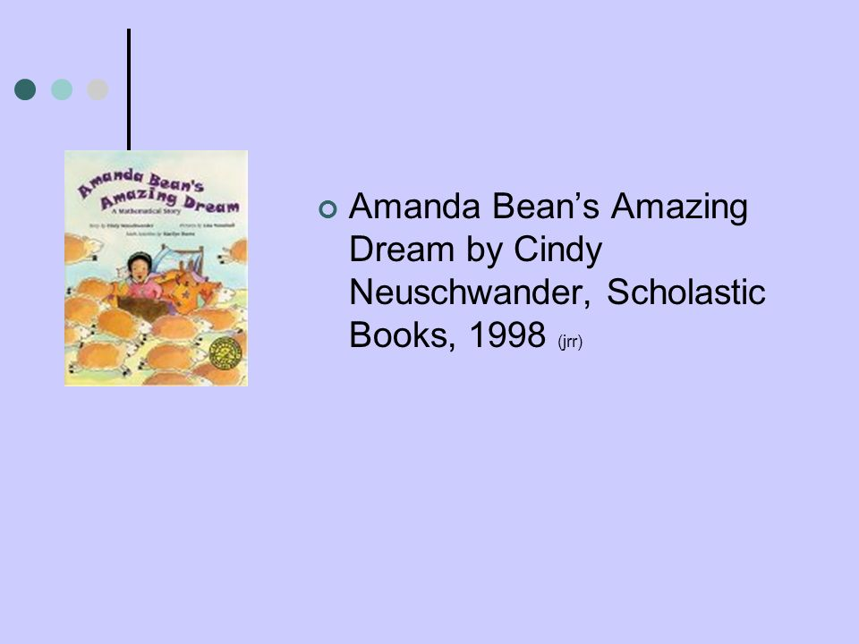 Amanda Bean's Amazing Dream by Cindy Neuschwander, Scholastic Books, 1998 (jrr)