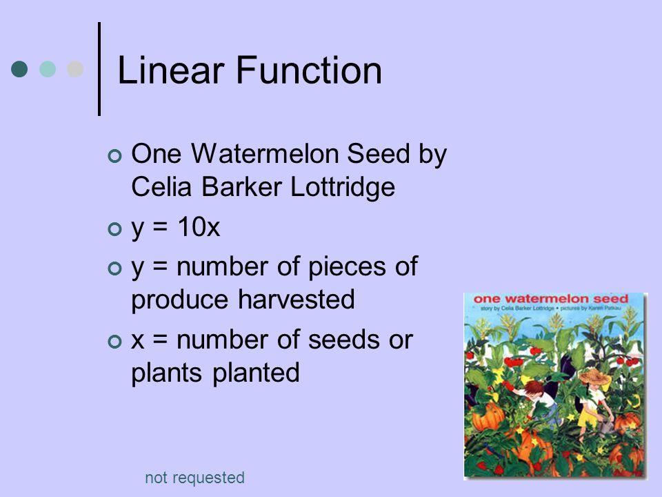 Linear Function One Watermelon Seed by Celia Barker Lottridge y = 10x