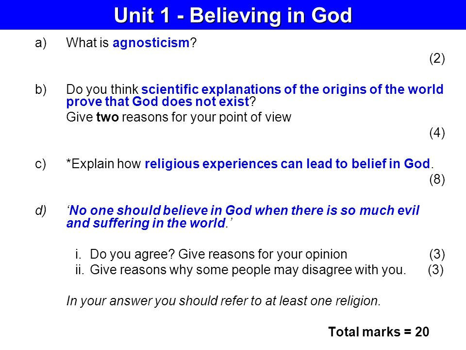 Unit 1 - Believing in God What is agnosticism (2)