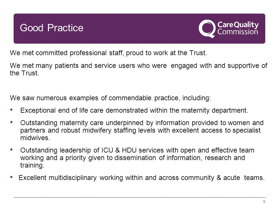 Good Practice We met committed professional staff, proud to work at the Trust.