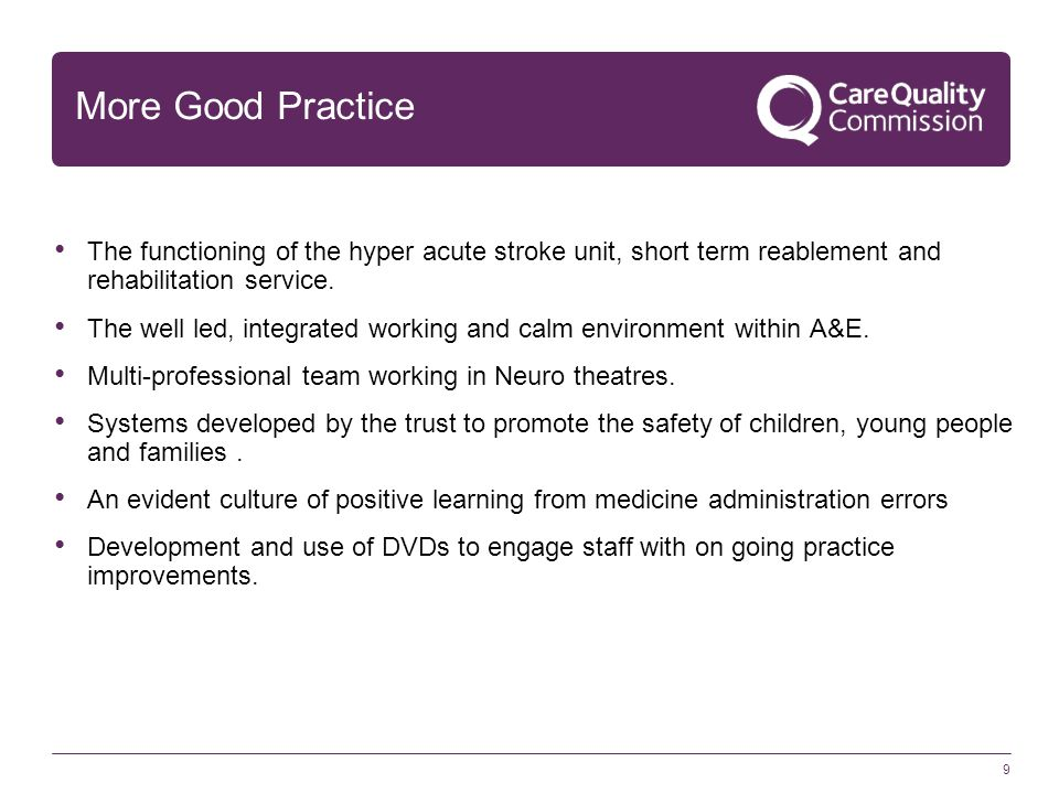 More Good Practice The functioning of the hyper acute stroke unit, short term reablement and rehabilitation service.