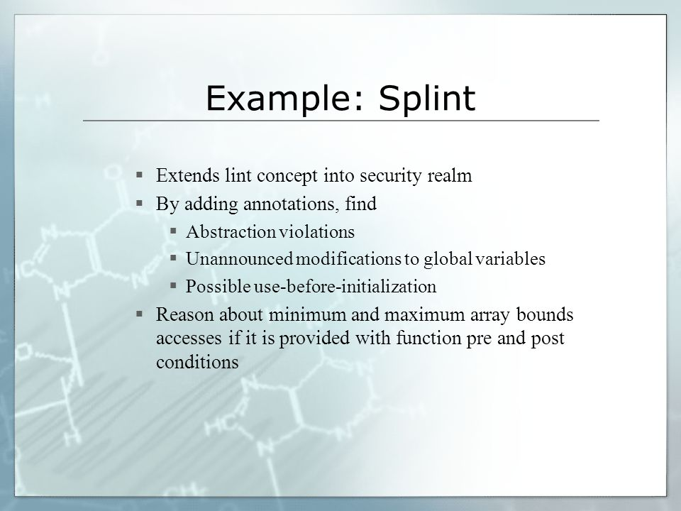 Example: Splint Extends lint concept into security realm