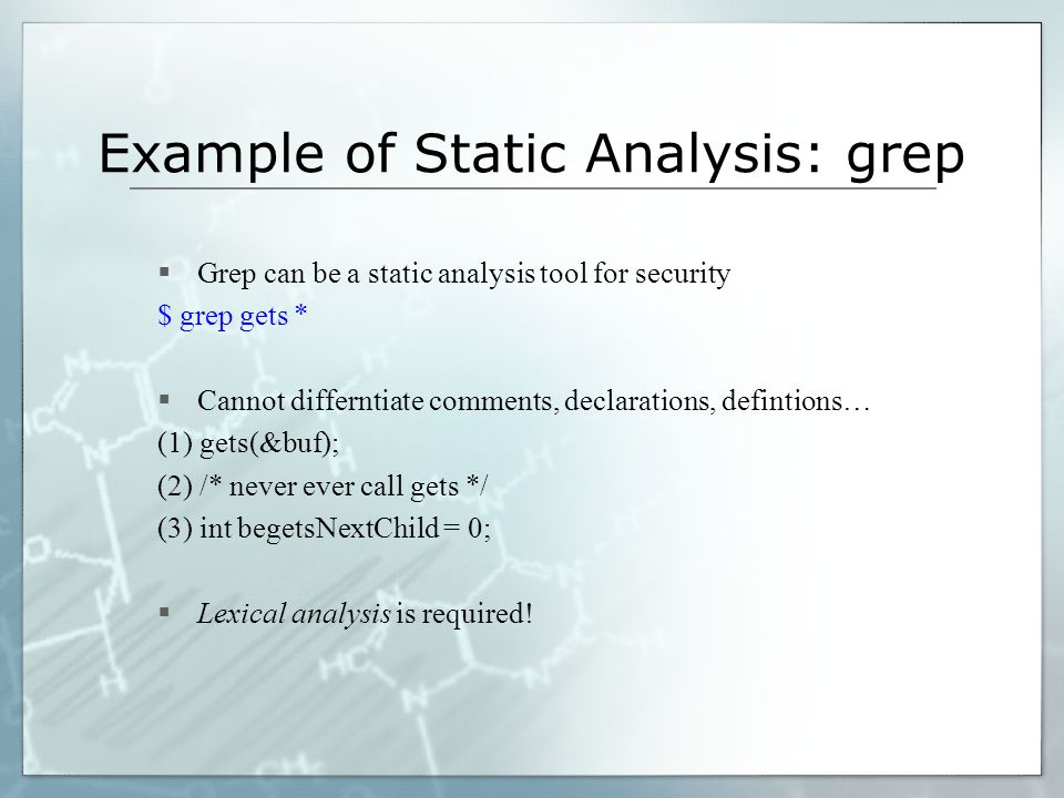 Example of Static Analysis: grep