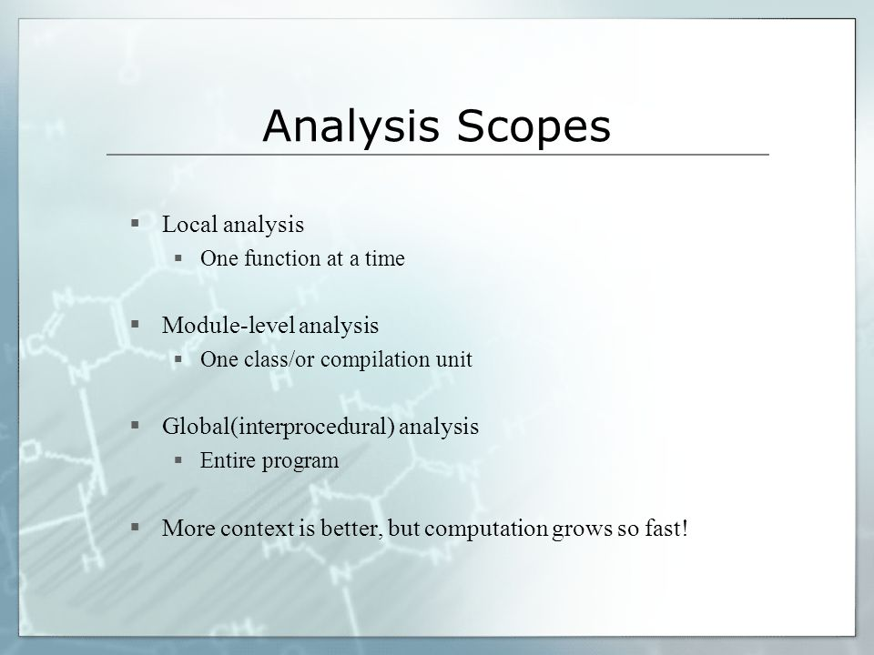 Analysis Scopes Local analysis Module-level analysis