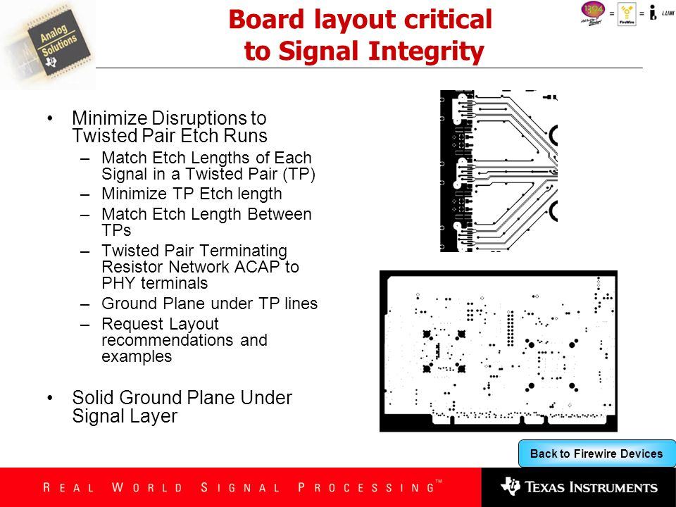 Board layout critical to Signal Integrity