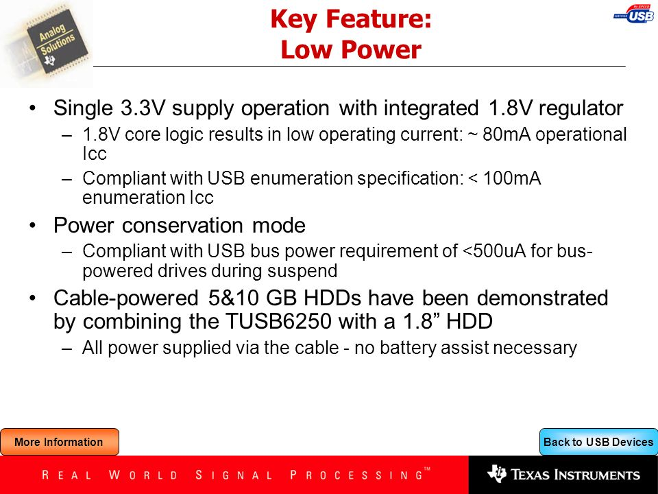 Key Feature: Low Power Single 3.3V supply operation with integrated 1.8V regulator.