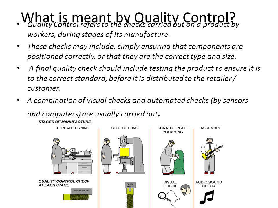 What is meant by Quality Control