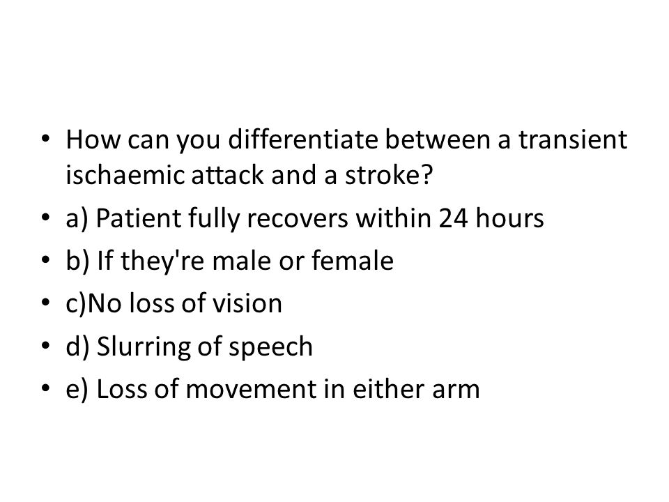 How can you differentiate between a transient ischaemic attack and a stroke