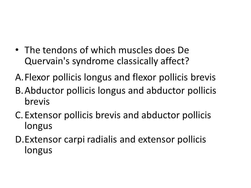 The tendons of which muscles does De Quervain s syndrome classically affect