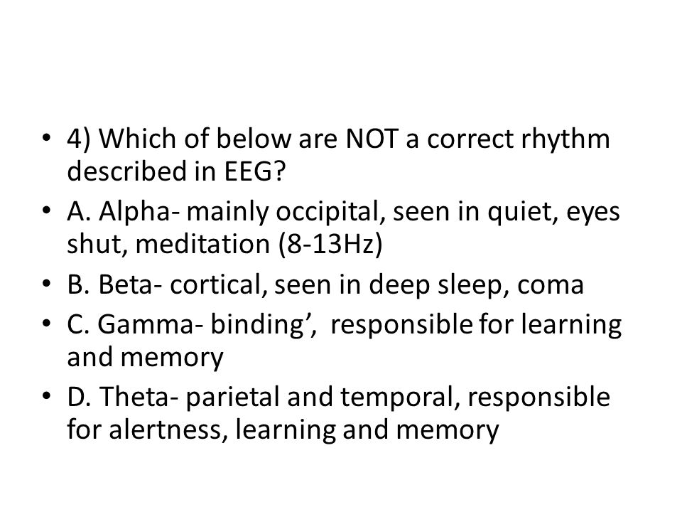 4) Which of below are NOT a correct rhythm described in EEG