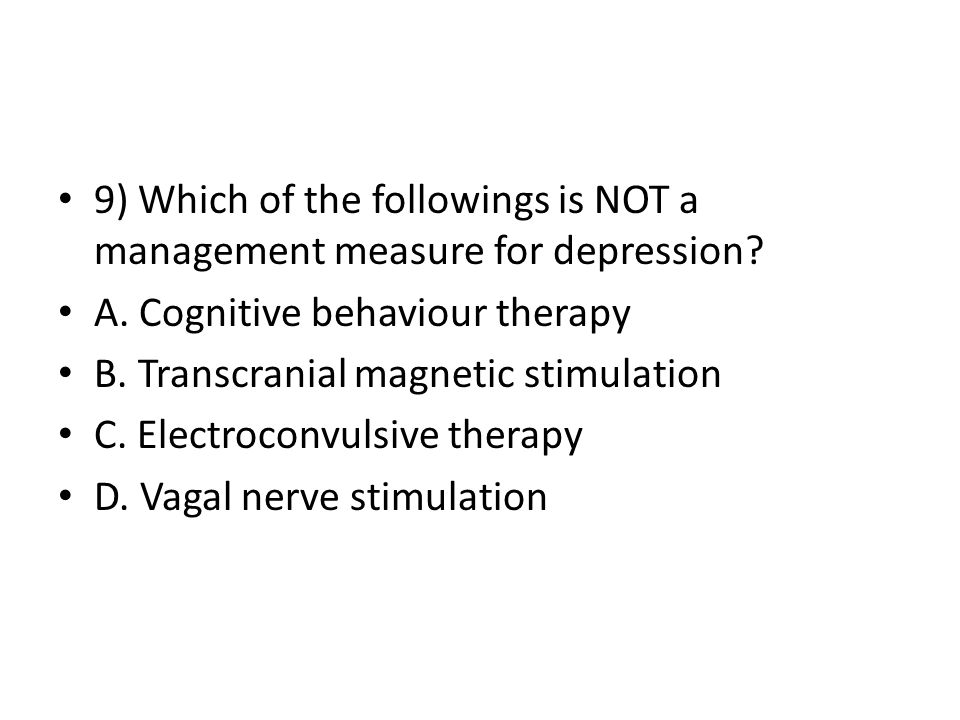 9) Which of the followings is NOT a management measure for depression