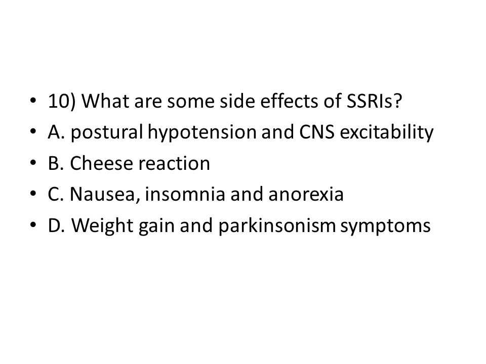 10) What are some side effects of SSRIs