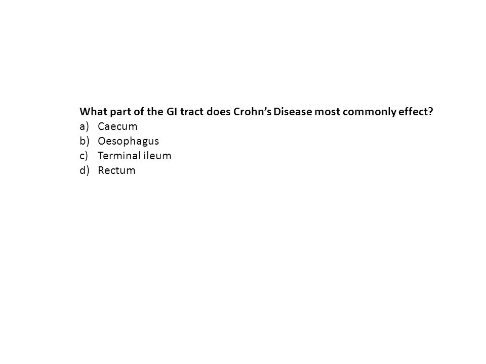 What part of the GI tract does Crohn's Disease most commonly effect