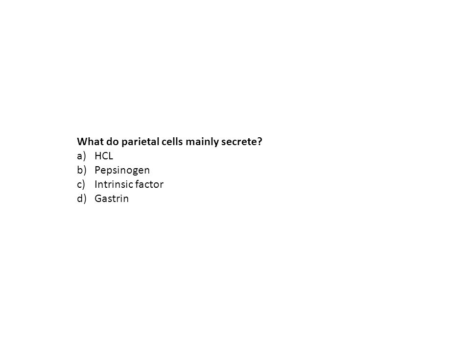 What do parietal cells mainly secrete