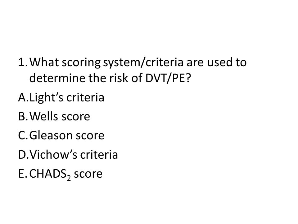 What scoring system/criteria are used to determine the risk of DVT/PE