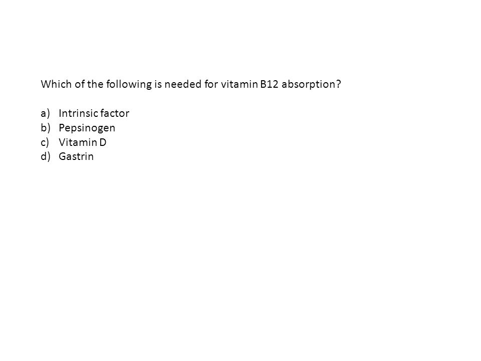 Which of the following is needed for vitamin B12 absorption