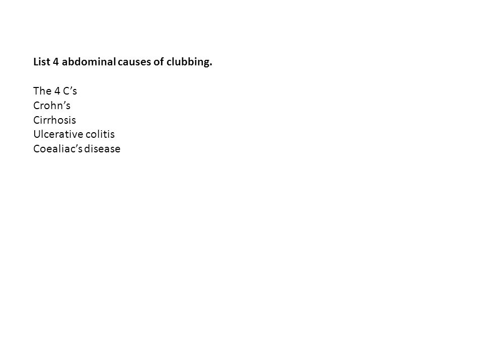 List 4 abdominal causes of clubbing.