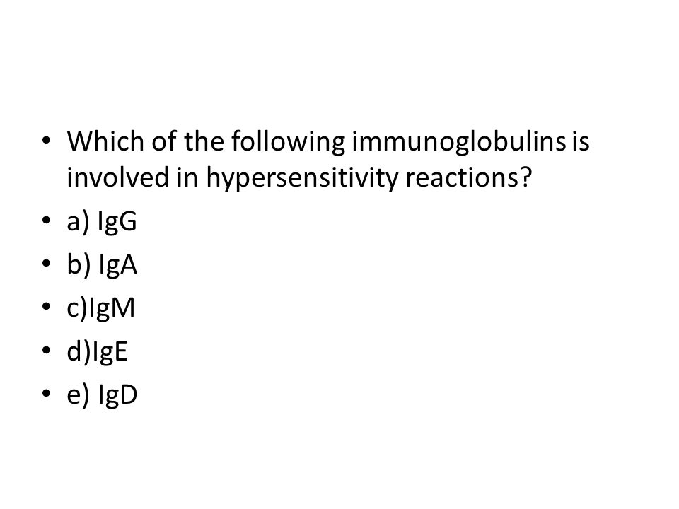 Which of the following immunoglobulins is involved in hypersensitivity reactions