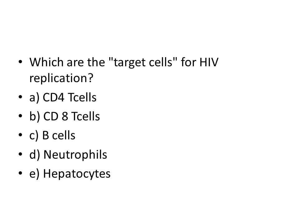 Which are the target cells for HIV replication