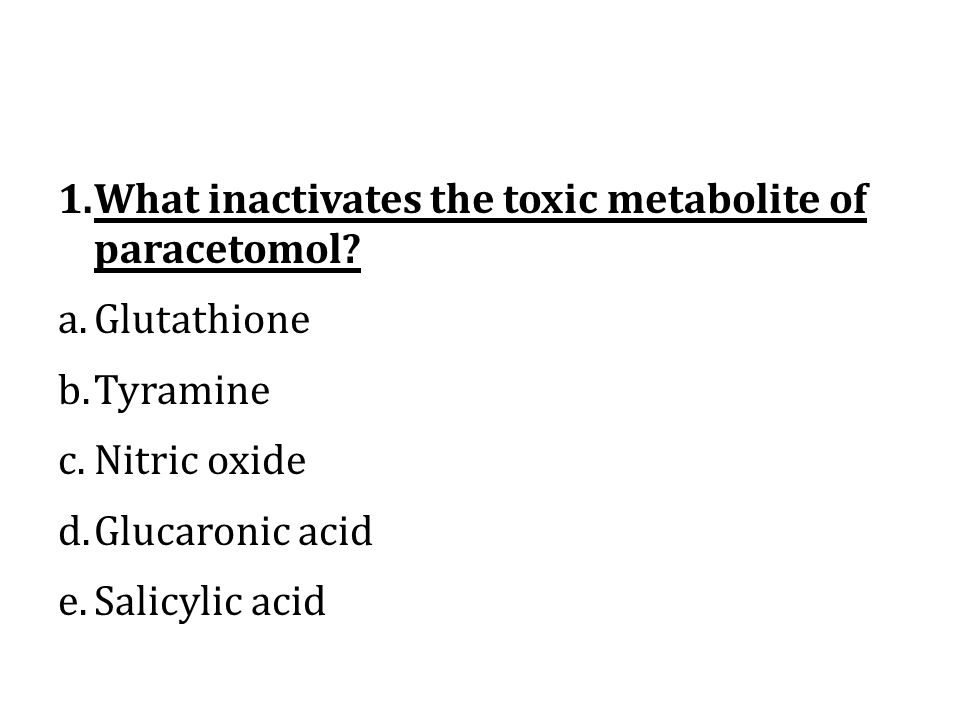 What inactivates the toxic metabolite of paracetomol